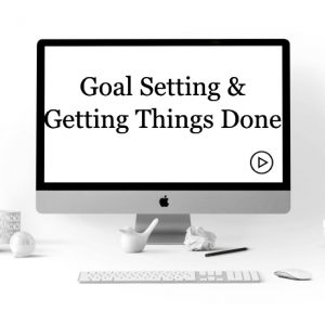 Setting Goals and Getting Things Done