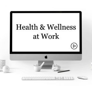 Health and Wellness at Work Course